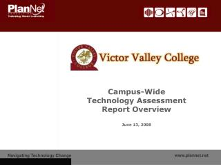 Campus-Wide Technology Assessment Report Overview June 13, 2008