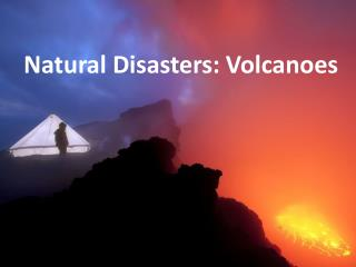 Natural Disasters: Volcanoes
