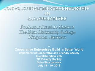 for  Cooperative Enterprises Build  a Better World Department of Cooperative and Friendly Society