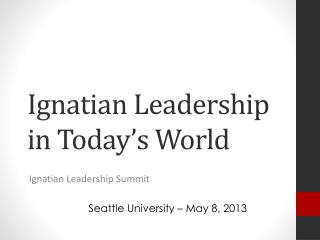 Ignatian Leadership in Today's World