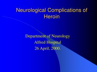 Neurological Complications of Heroin