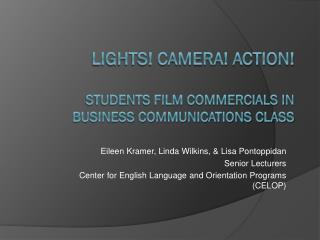 Lights! Camera! Action! Students film commercials in business communications class