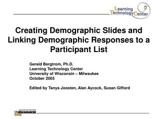 Creating Demographic Slides and Linking Demographic Responses to a Participant List