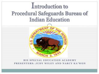 I ntroduction to  Procedural Safeguards Bureau of Indian Education