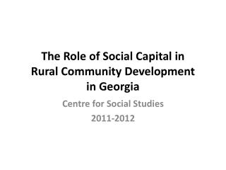 The Role of Social Capital in  Rural Community Development  in Georgia