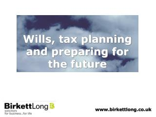 Wills, tax planning and preparing for the future