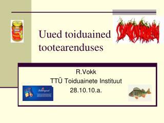 Uued toiduained tootearenduses