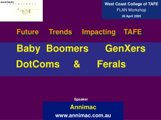 Baby  Boomers      GenXers     DotComs     &      Ferals