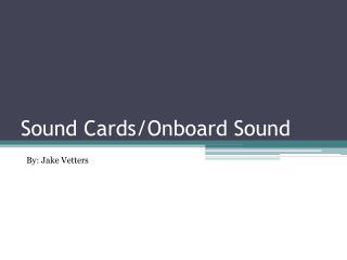 Sound Cards/Onboard Sound