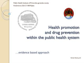 Health promotion  and drug prevention  within the public health system