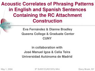 Eva Fernández & Dianne Bradley   Queens College & Graduate Center CUNY in collaboration with