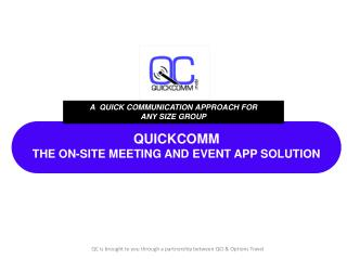 QUICKCOMM THE ON-SITE MEETING AND EVENT APP SOLUTION