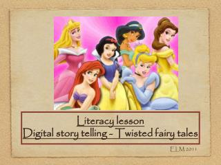 Literacy lesson  Digital story telling - Twisted fairy tales