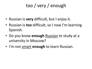 too  /  very  /  enough