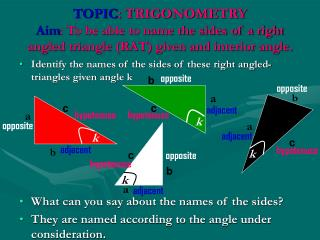 Identify the names of the sides of these right angled-triangles given angle k