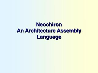 Neochiron An Architecture Assembly Language