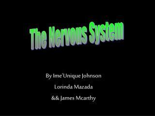 By Ime'Unique Johnson Lorinda Mazada && James Mcarthy