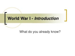 World War I -  Introduction