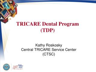 Kathy Roskosky Central TRICARE Service Center CTSC