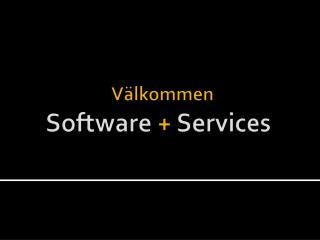 Välkommen Software  +  Services