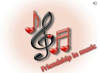 Friendship  in music