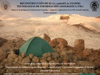 RECONSTRUCCIÓN DE ELAs y paleoELAs USANDO  TECNOLOGÍAS DE INFORMACIÓN GEOGRÁFICA (TIG)