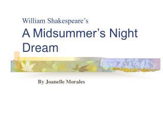 William Shakespeare�s A Midsummer�s Night Dream