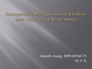 Perioperative  Management of Children with Obstructive Sleep Apnea