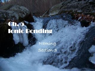 Ch. 5 Ionic Bonding