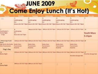 JUNE  2009      Come Enjoy Lunch (It's Hot)