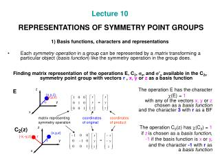 Lecture 10 REPRESENTATIONS OF SYMMETRY POINT GROUPS