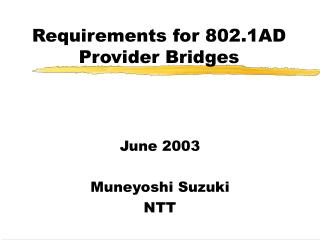 Requirements for 802.1AD Provider Bridges