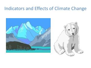 Indicators and Effects of Climate Change