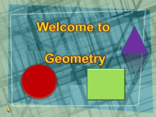 Welcome  to  Geometry