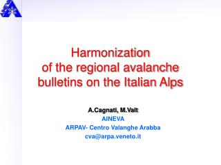 Harmonization of the regional avalanche bulletins on the Italian Alps