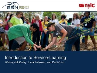 Introduction to Service-Learning Whitney McKinley, Lana Peterson, and Dorli Oriol