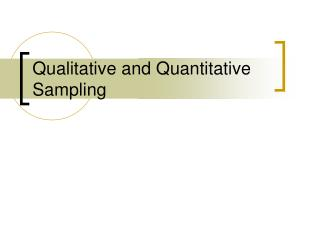 Qualitative and Quantitative Sampling