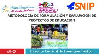 METODOLOGÍA DE FORMULACIÓN Y EVALUACIÓN DE PROYECTOS DE EDUCACION