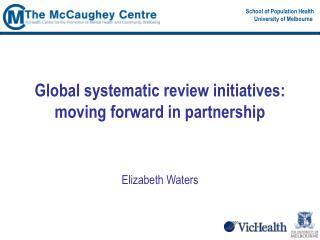 Global systematic review initiatives: moving forward in partnership