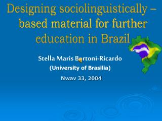 Stella Maris Bortoni-Ricardo (University of Brasilia)