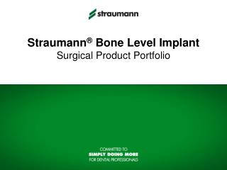 Straumann  Bone Level Implant Surgical Product Portfolio