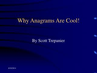 Why Anagrams Are Cool!