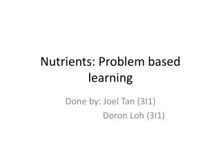 Nutrients: Problem based learning