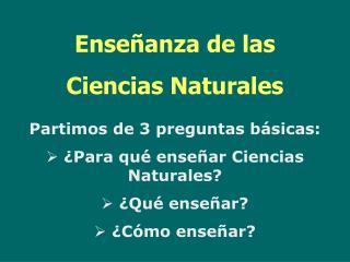 ENSE�ANZA DE LAS CIENCIAS NATURALES