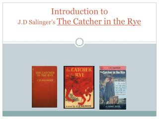 Introduction to  J.D Salinger's  The Catcher in the Rye