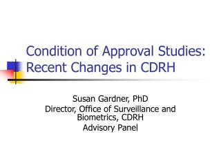Condition of Approval Studies: Recent Changes in CDRH