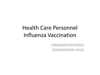 Health Care Personnel Influenza Vaccination
