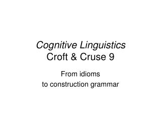 Cognitive Linguistics Croft & Cruse 9