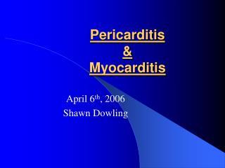 Pericarditis  & Myocarditis