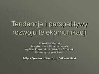 Tendencje i perspektywy rozwoju telekomunikacji